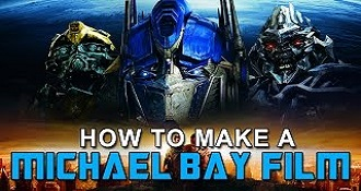 How To Make A Michael Bay Film