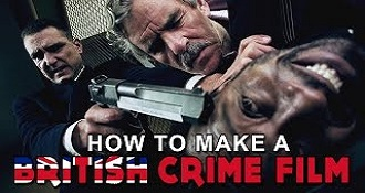 How To Make a BRITISH CRIME Film