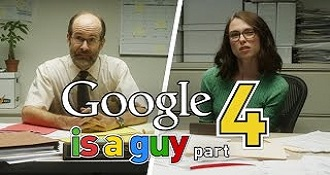 If Google Was A Guy Part 4